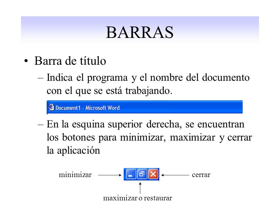 BARRAS Barra de título –Indica el programa y el nombre del documento con el que se está trabajando.