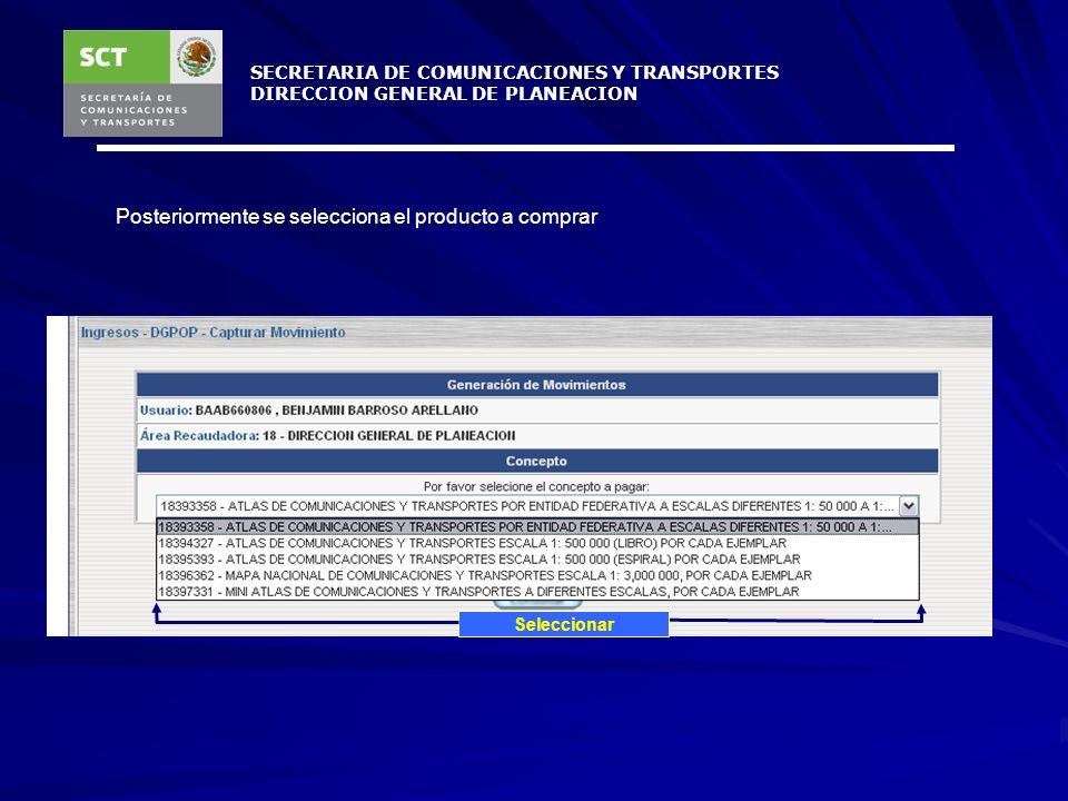 SECRETARIA DE COMUNICACIONES Y TRANSPORTES DIRECCION GENERAL DE PLANEACION Aparece una venta con los datos del usuario – comprador, posteriormente se