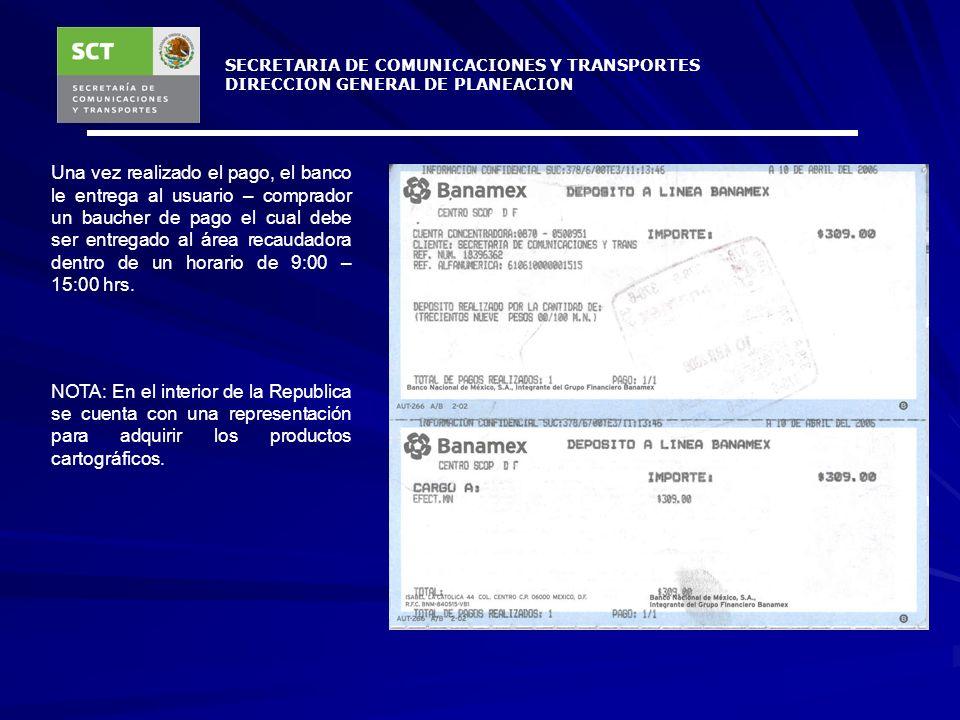 SECRETARIA DE COMUNICACIONES Y TRANSPORTES DIRECCION GENERAL DE PLANEACION Con la ficha de pago el usuario – comprador debe acudir a cualquier sucursa