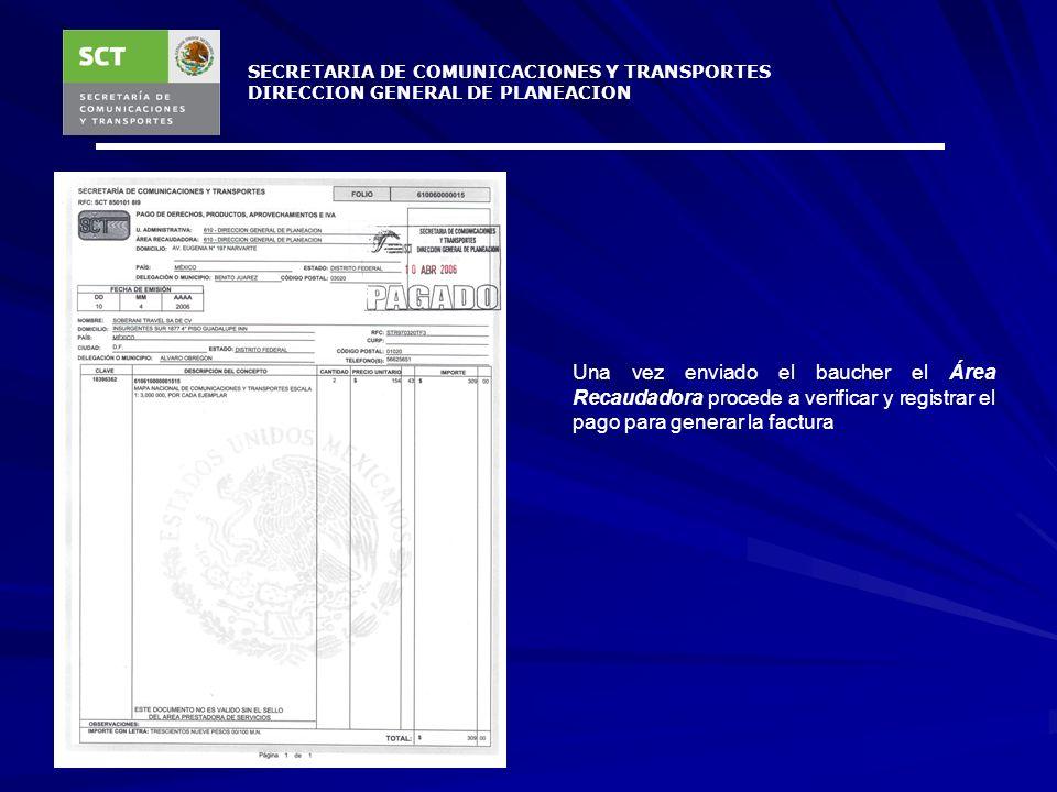 SECRETARIA DE COMUNICACIONES Y TRANSPORTES DIRECCION GENERAL DE PLANEACION Una vez realizado el pago, el banco le entrega al usuario – comprador un ba
