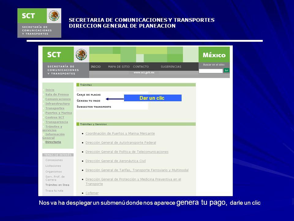 SECRETARIA DE COMUNICACIONES Y TRANSPORTES DIRECCION GENERAL DE PLANEACION En la barra de la izquierda hay una liga que dice tramites en línea y ahí s