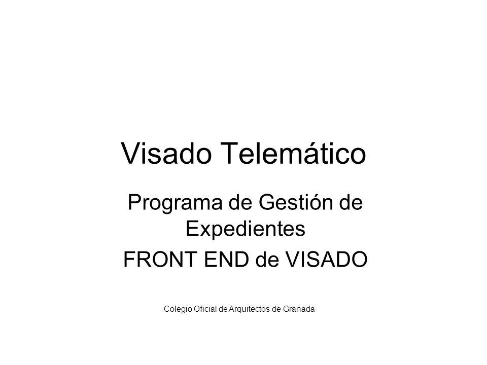 Visado Telemático Programa de Gestión de Expedientes FRONT END de VISADO Colegio Oficial de Arquitectos de Granada