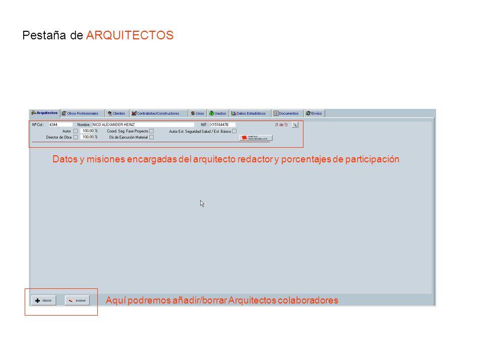 Pestaña de ARQUITECTOS Aquí podremos añadir/borrar Arquitectos colaboradores Datos y misiones encargadas del arquitecto redactor y porcentajes de part