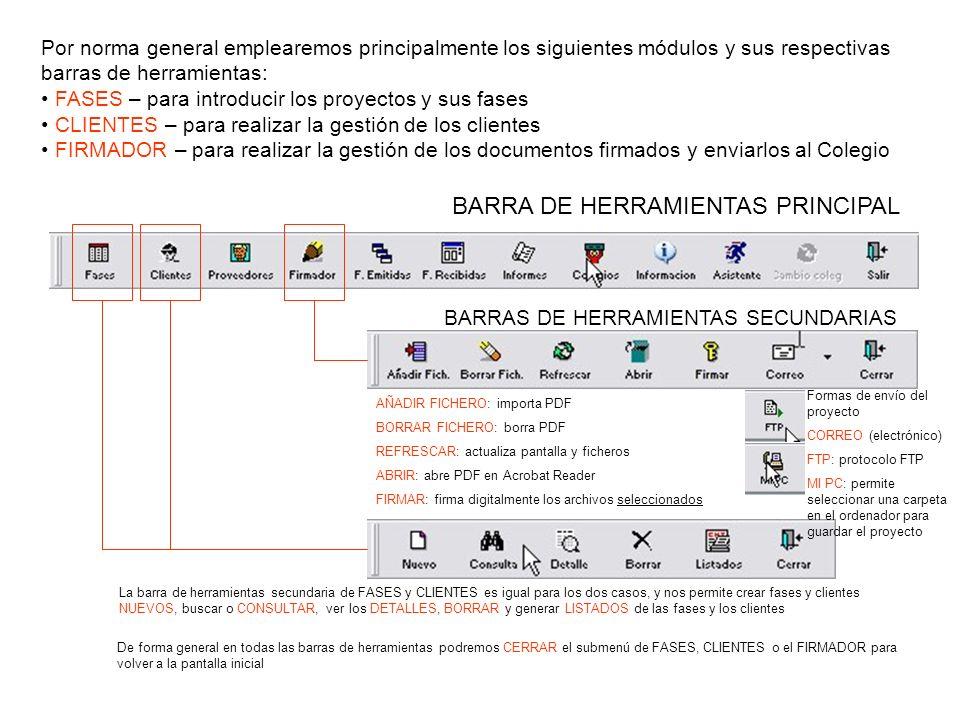 Por norma general emplearemos principalmente los siguientes módulos y sus respectivas barras de herramientas: FASES – para introducir los proyectos y