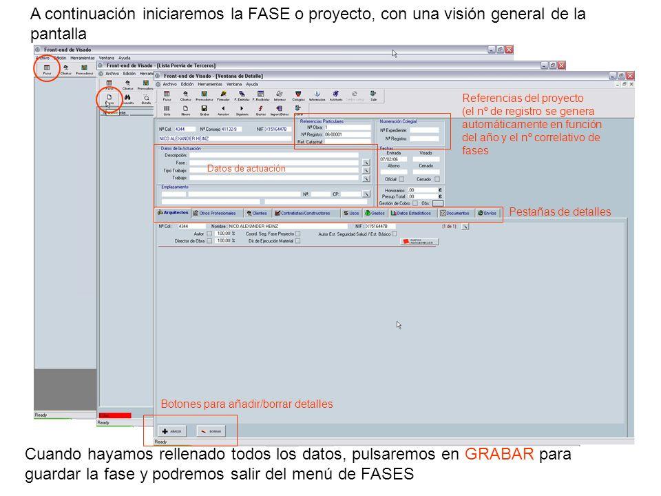 A continuación iniciaremos la FASE o proyecto, con una visión general de la pantalla Cuando hayamos rellenado todos los datos, pulsaremos en GRABAR pa
