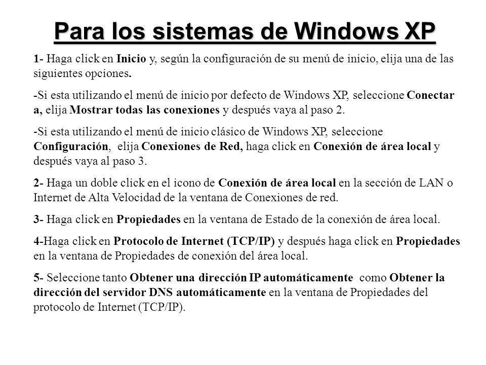 Para los sistemas de Windows XP 1- Haga click en Inicio y, según la configuración de su menú de inicio, elija una de las siguientes opciones. -Si esta