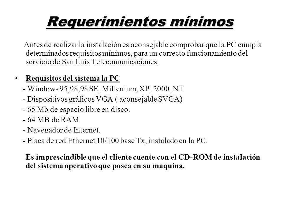 Requerimientos mínimos Antes de realizar la instalación es aconsejable comprobar que la PC cumpla determinados requisitos mínimos, para un correcto fu