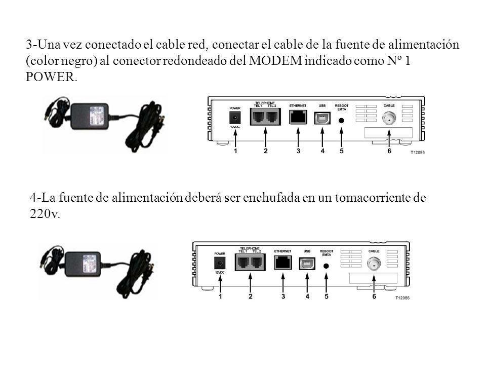3-Una vez conectado el cable red, conectar el cable de la fuente de alimentación (color negro) al conector redondeado del MODEM indicado como Nº 1 POW
