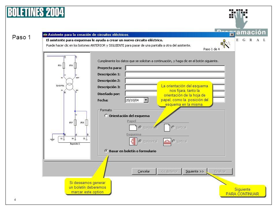 4 Paso 1 La orientación del esquema nos fijara, tanto la orientación de la hoja de papel, como la posición del esquema en la misma.