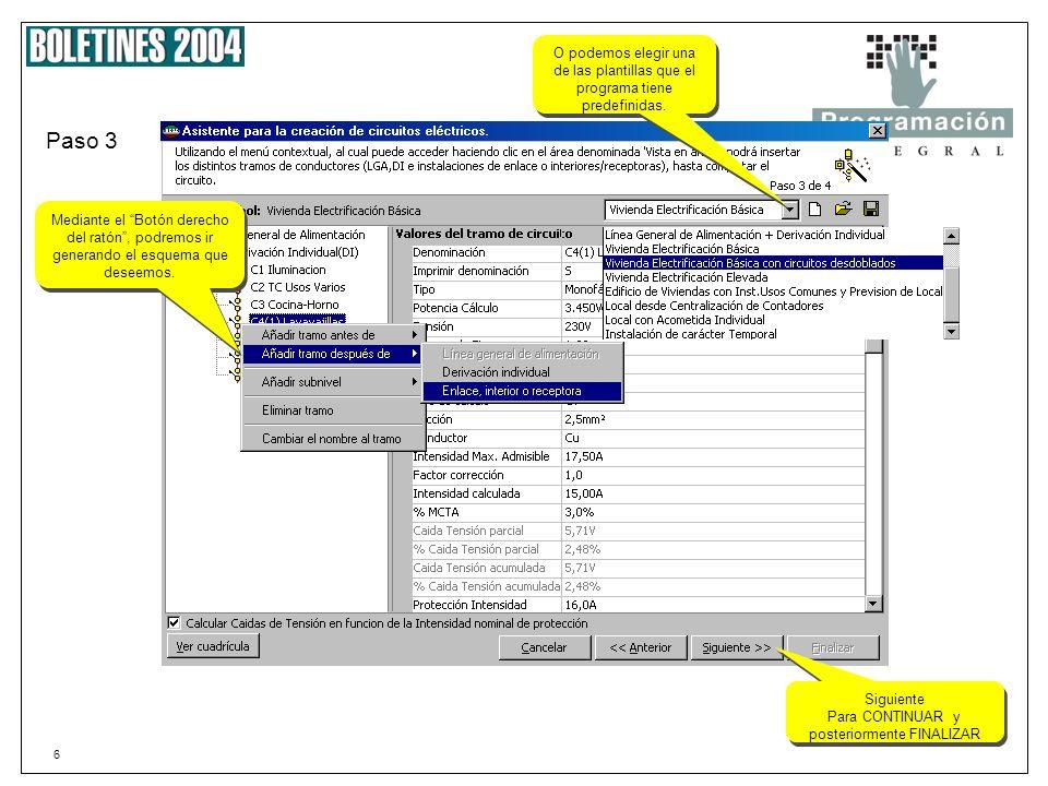 6 Paso 3 Mediante el Botón derecho del ratón, podremos ir generando el esquema que deseemos.