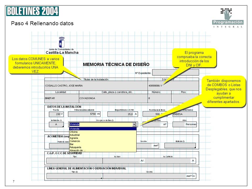 7 Paso 4 Rellenando datos Los datos COMUNES a varios formularios UNICAMENTE, deberemos introducirlos UNA VEZ.