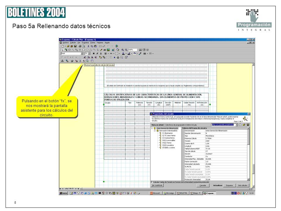 7 Paso 4 Rellenando datos Los datos COMUNES a varios formularios UNICAMENTE, deberemos introducirlos UNA VEZ. El programa comprueba la correcta introd