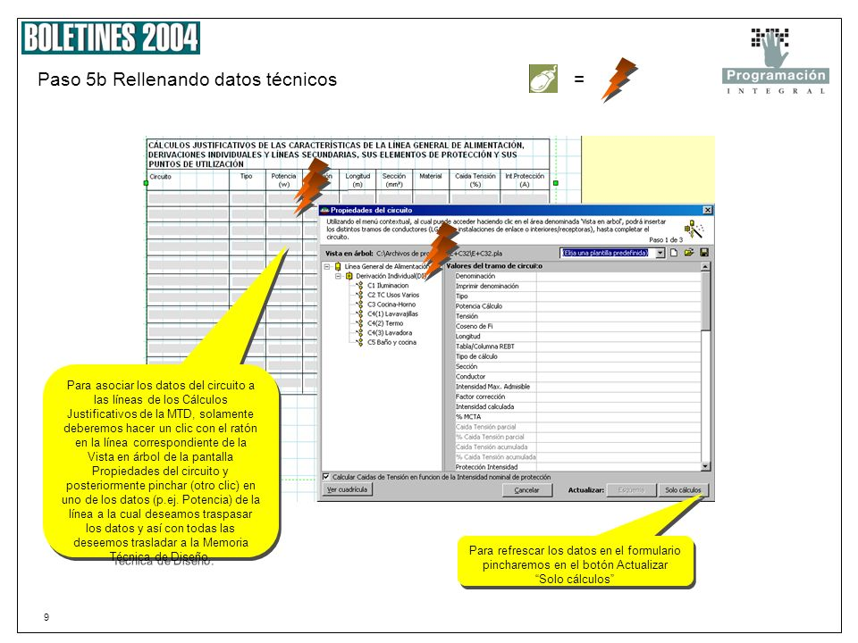 9 Paso 5b Rellenando datos técnicos Para asociar los datos del circuito a las líneas de los Cálculos Justificativos de la MTD, solamente deberemos hacer un clic con el ratón en la línea correspondiente de la Vista en árbol de la pantalla Propiedades del circuito y posteriormente pinchar (otro clic) en uno de los datos (p.ej.