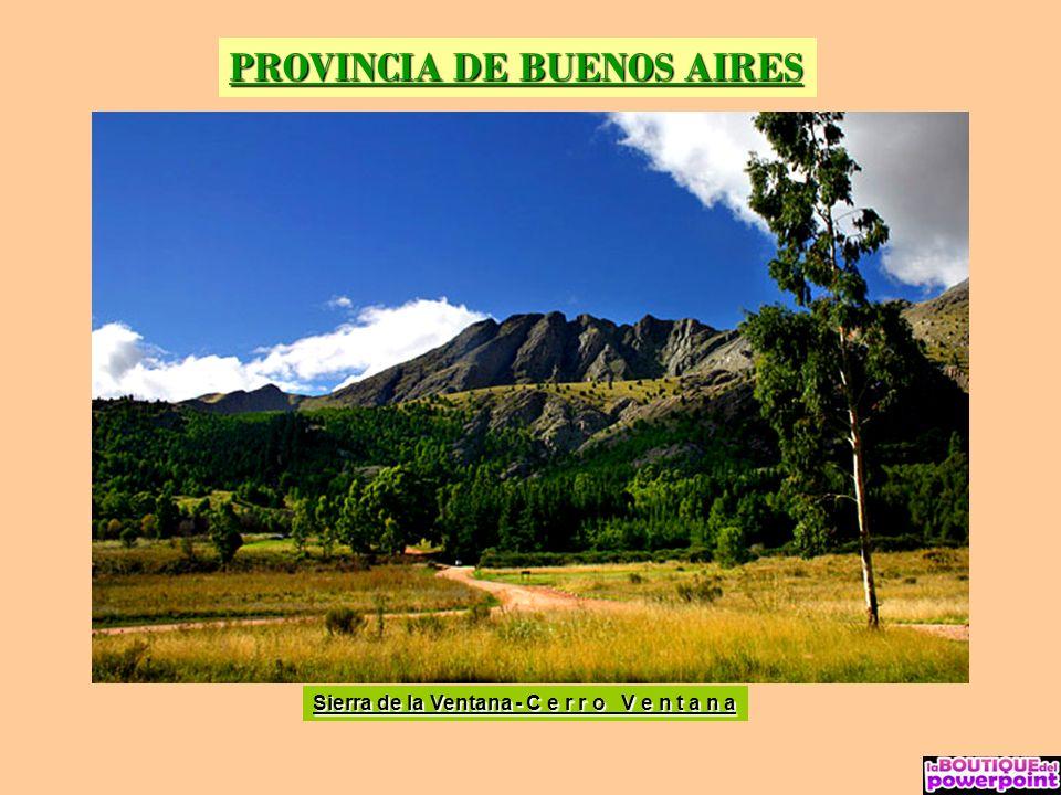 PROVINCIA DE BUENOS AIRES Sierra de la Ventana - C e r r o V e n t a n a