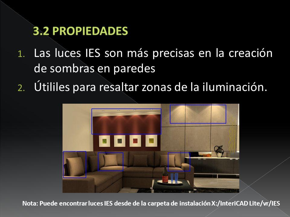 1. Las luces IES son más precisas en la creación de sombras en paredes 2. Útililes para resaltar zonas de la iluminación. Nota: Puede encontrar luces