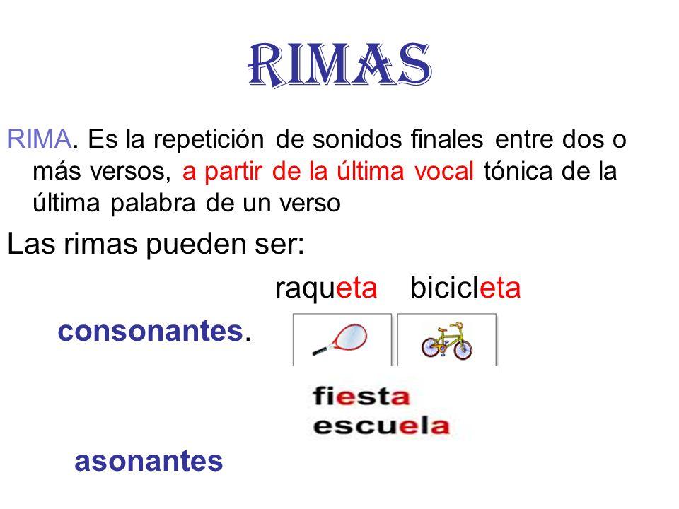 RIMAS RIMA. Es la repetición de sonidos finales entre dos o más versos, a partir de la última vocal tónica de la última palabra de un verso Las rimas