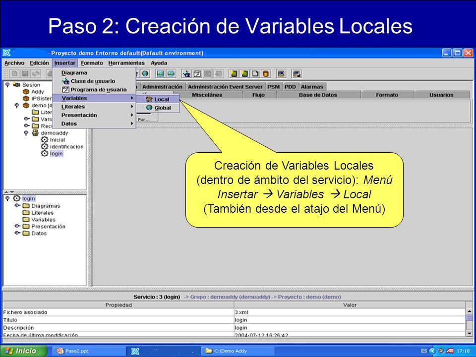 Paso 2: Creación de Variables Locales Creación de Variables Locales (dentro de ámbito del servicio): Menú Insertar Variables Local (También desde el atajo del Menú)