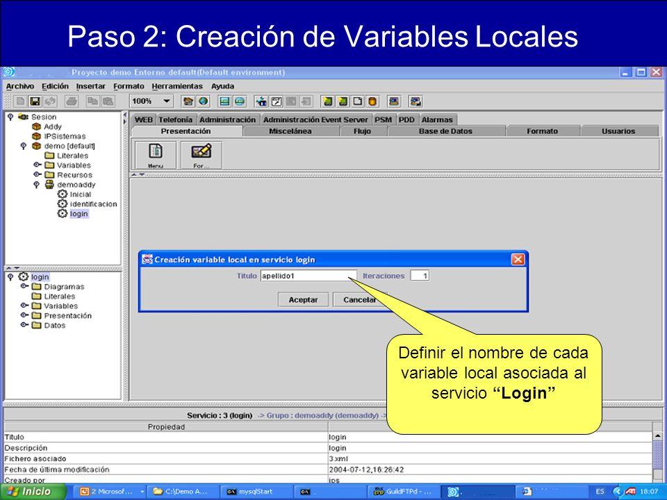 Paso 2: Creación de Variables Locales Definir el nombre de cada variable local asociada al servicio Login