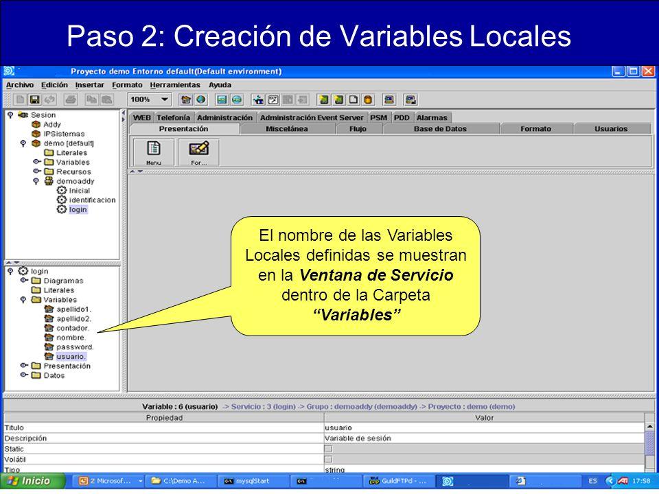Paso 2: Creación de Variables Locales El nombre de las Variables Locales definidas se muestran en la Ventana de Servicio dentro de la Carpeta Variables