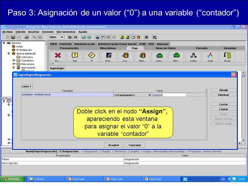 Paso 3: Asignación de un valor (0) a una variable (contador) Doble click en el nodo Assign, apareciendo esta ventana para asignar el valor 0 a la variable contador