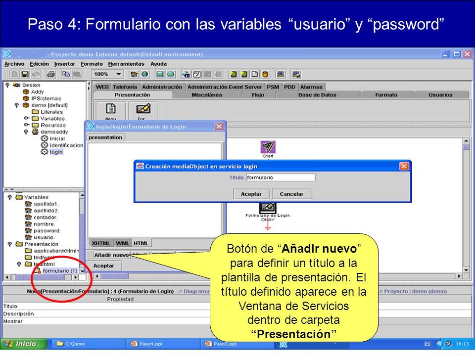 Paso 4: Formulario con las variables usuario y password Botón de Añadir nuevo para definir un título a la plantilla de presentación.