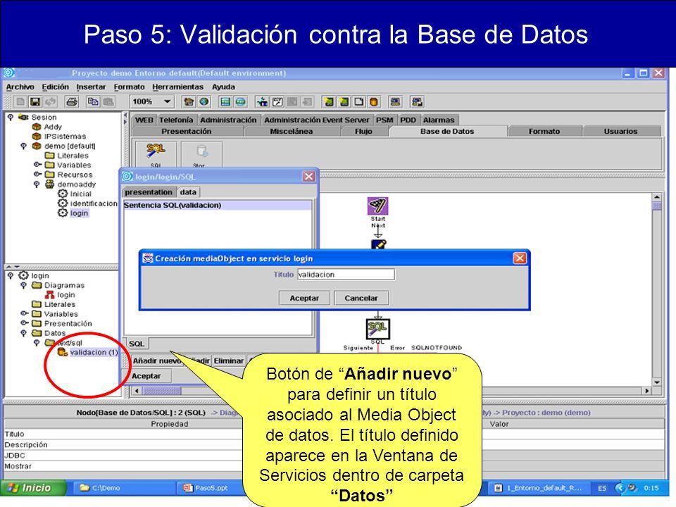Paso 5: Validación contra la Base de Datos Botón de Añadir nuevo para definir un título asociado al Media Object de datos.