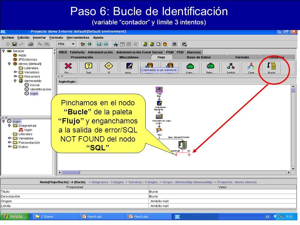 Paso 6: Bucle de Identificación (variable contador y límite 3 intentos) Pinchamos en el nodo Bucle de la paleta Flujo y enganchamos a la salida de error/SQL NOT FOUND del nodo SQL