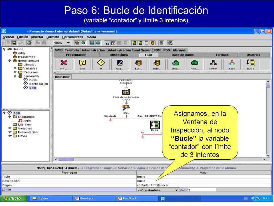 Paso 6: Bucle de Identificación (variable contador y límite 3 intentos) Asignamos, en la Ventana de Inspección, al nodo Bucle la variable contador con límite de 3 intentos