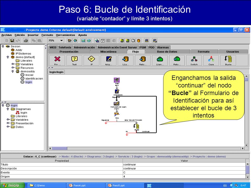 Paso 6: Bucle de Identificación (variable contador y límite 3 intentos) Enganchamos la salida continuar del nodo Bucle al Formulario de Identificación para así establecer el bucle de 3 intentos