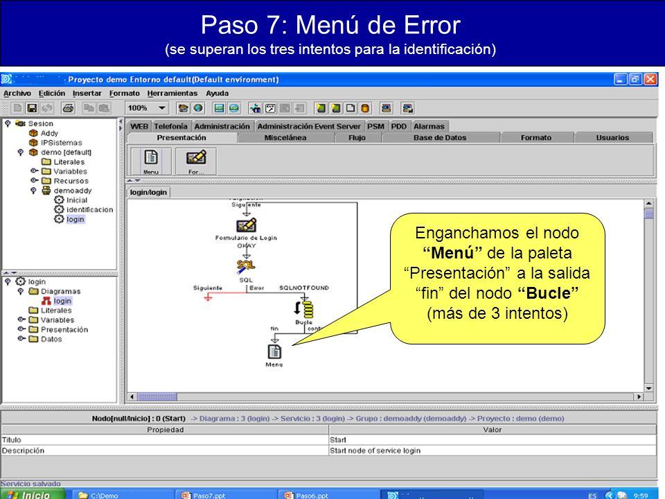 Paso 7: Menú de Error (se superan los tres intentos para la identificación) Enganchamos el nodo Menú de la paleta Presentación a la salida fin del nodo Bucle (más de 3 intentos)