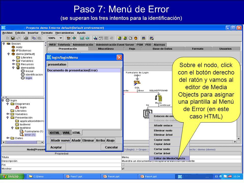 Paso 7: Menú de Error (se superan los tres intentos para la identificación) Sobre el nodo, click con el botón derecho del ratón y vamos al editor de Media Objects para asignar una plantilla al Menú de Error (en este caso HTML)