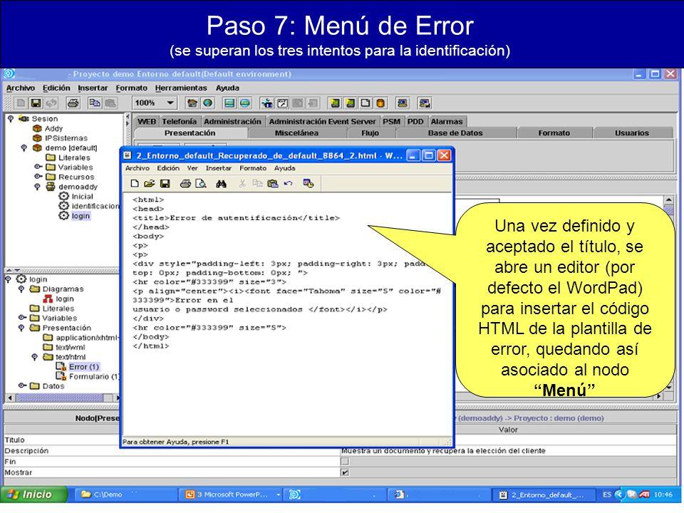 Paso 7: Menú de Error (se superan los tres intentos para la identificación) Una vez definido y aceptado el título, se abre un editor (por defecto el WordPad) para insertar el código HTML de la plantilla de error, quedando así asociado al nodo Menú