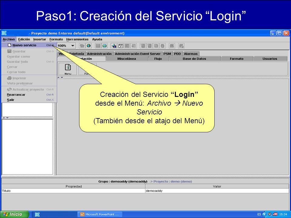 Creación del Servicio Login desde el Menú: Archivo Nuevo Servicio (También desde el atajo del Menú) Paso1: Creación del Servicio Login