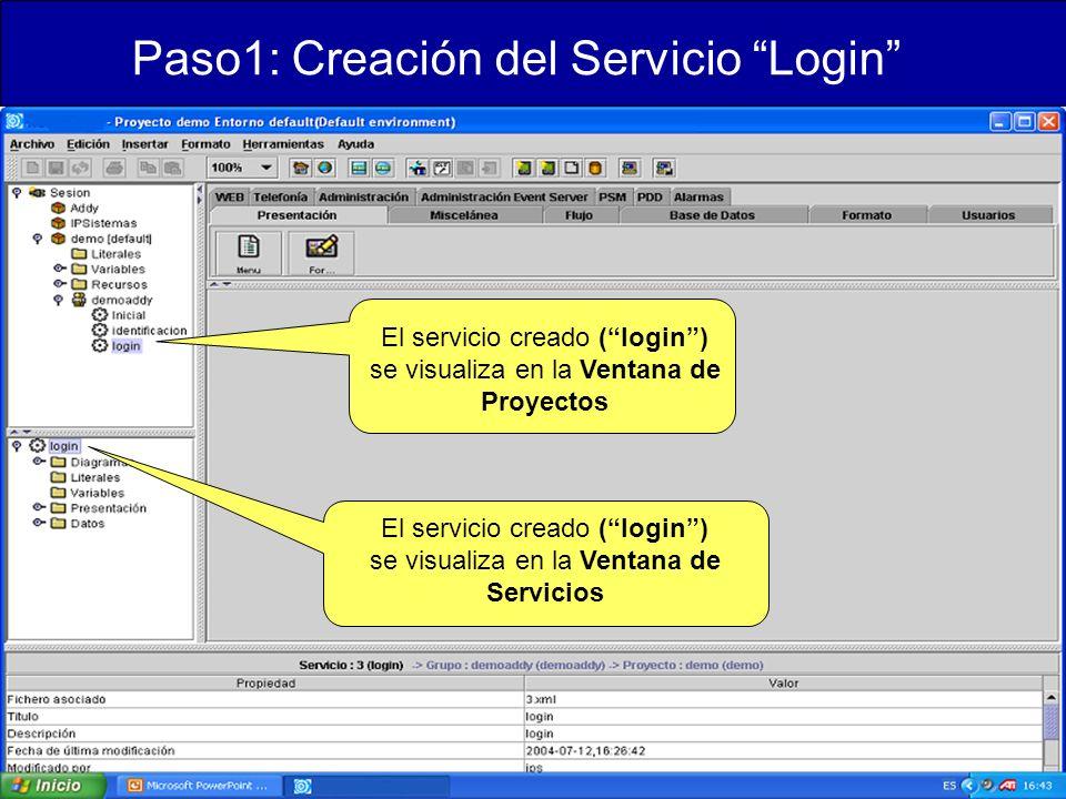 Paso1: Creación del Servicio Login El servicio creado (login) se visualiza en la Ventana de Proyectos El servicio creado (login) se visualiza en la Ventana de Servicios