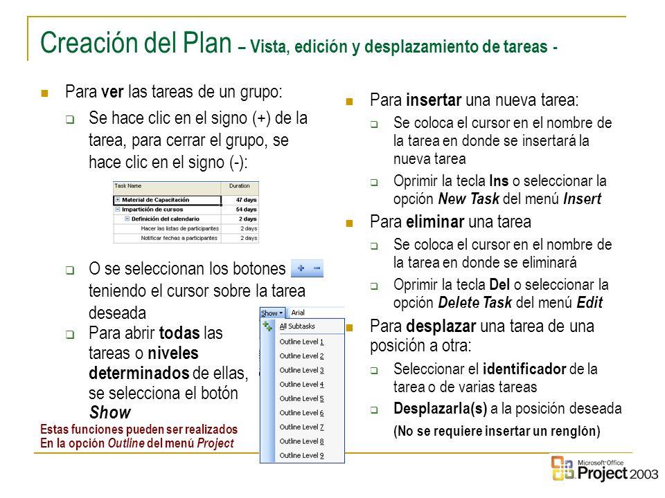 13 Creación del Plan – Vista, edición y desplazamiento de tareas - Para insertar una nueva tarea: Se coloca el cursor en el nombre de la tarea en dond