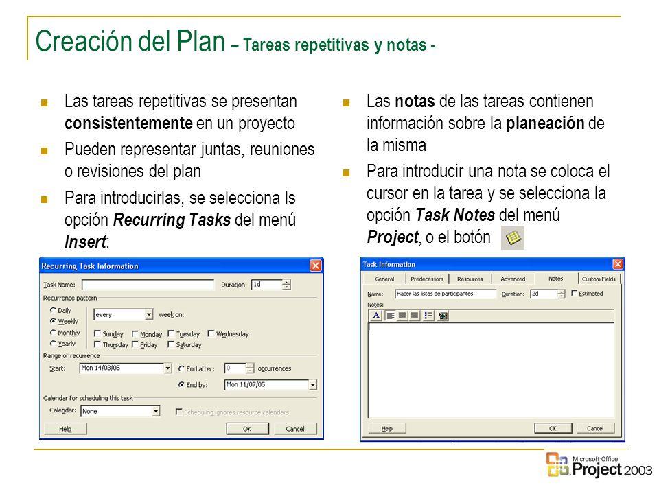 14 Creación del Plan – Tareas repetitivas y notas - Las tareas repetitivas se presentan consistentemente en un proyecto Pueden representar juntas, reu