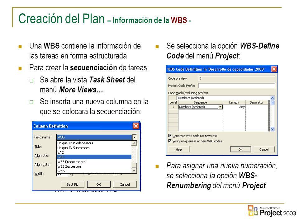 15 Una WBS contiene la información de las tareas en forma estructurada Para crear la secuenciación de tareas: Se abre la vista Task Sheet del menú Mor