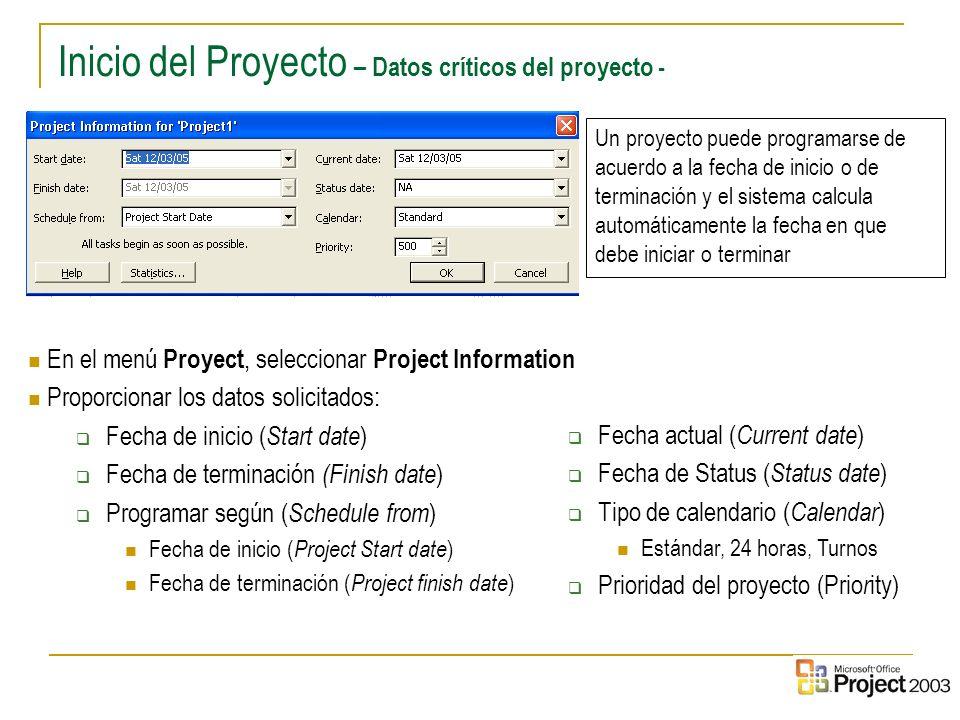 3 Inicio del Proyecto – Datos críticos del proyecto - En el menú Proyect, seleccionar Project Information Proporcionar los datos solicitados: Fecha de