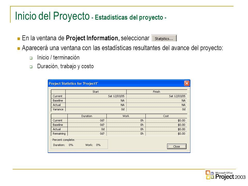 4 Inicio del Proyecto - Estadísticas del proyecto - En la ventana de Project Information, seleccionar Aparecerá una ventana con las estadísticas resul