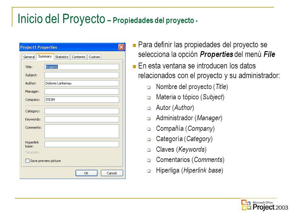 5 Inicio del Proyecto – Propiedades del proyecto - Para definir las propiedades del proyecto se selecciona la opción Properties del menú File En esta