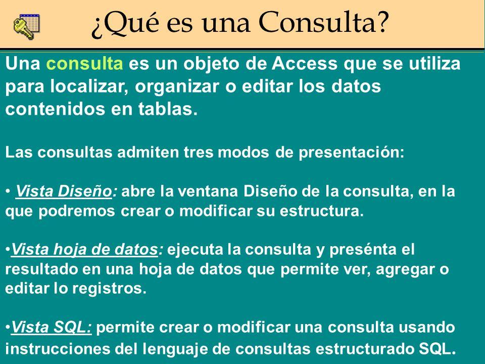 Una consulta es un objeto de Access que se utiliza para localizar, organizar o editar los datos contenidos en tablas. Las consultas admiten tres modos