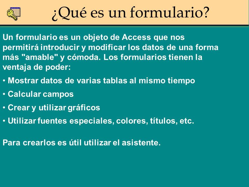 Un formulario es un objeto de Access que nos permitirá introducir y modificar los datos de una forma más amable y cómoda.