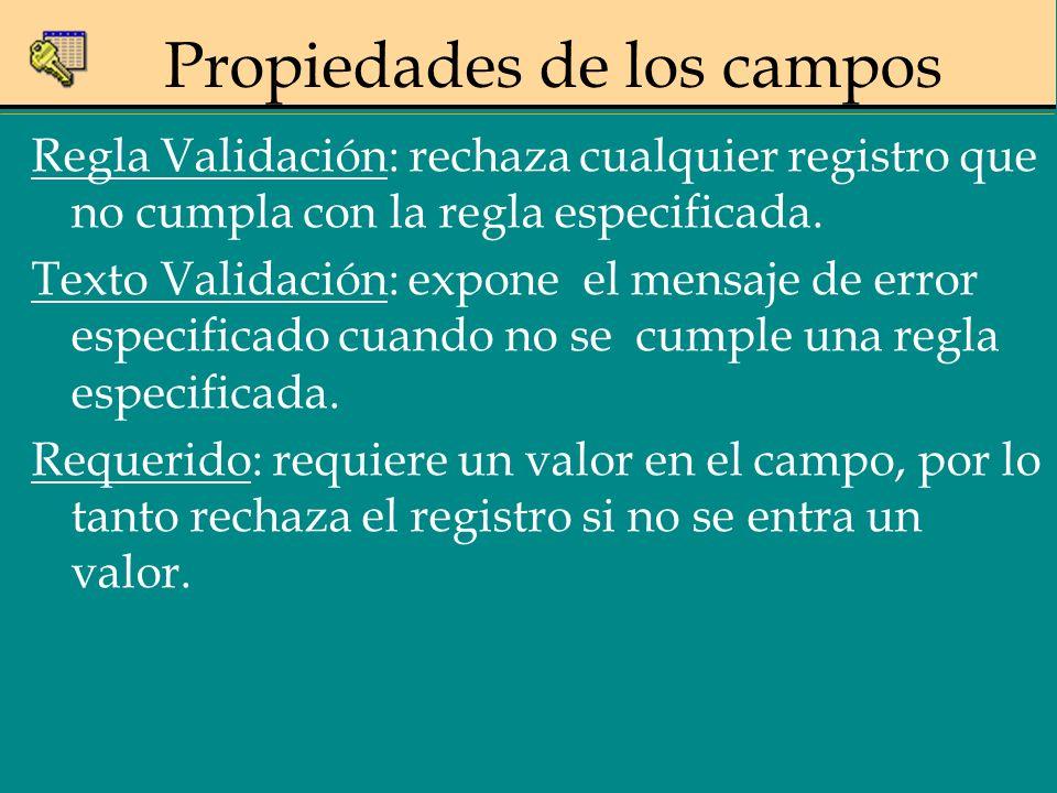 Regla Validación: rechaza cualquier registro que no cumpla con la regla especificada. Texto Validación: expone el mensaje de error especificado cuando