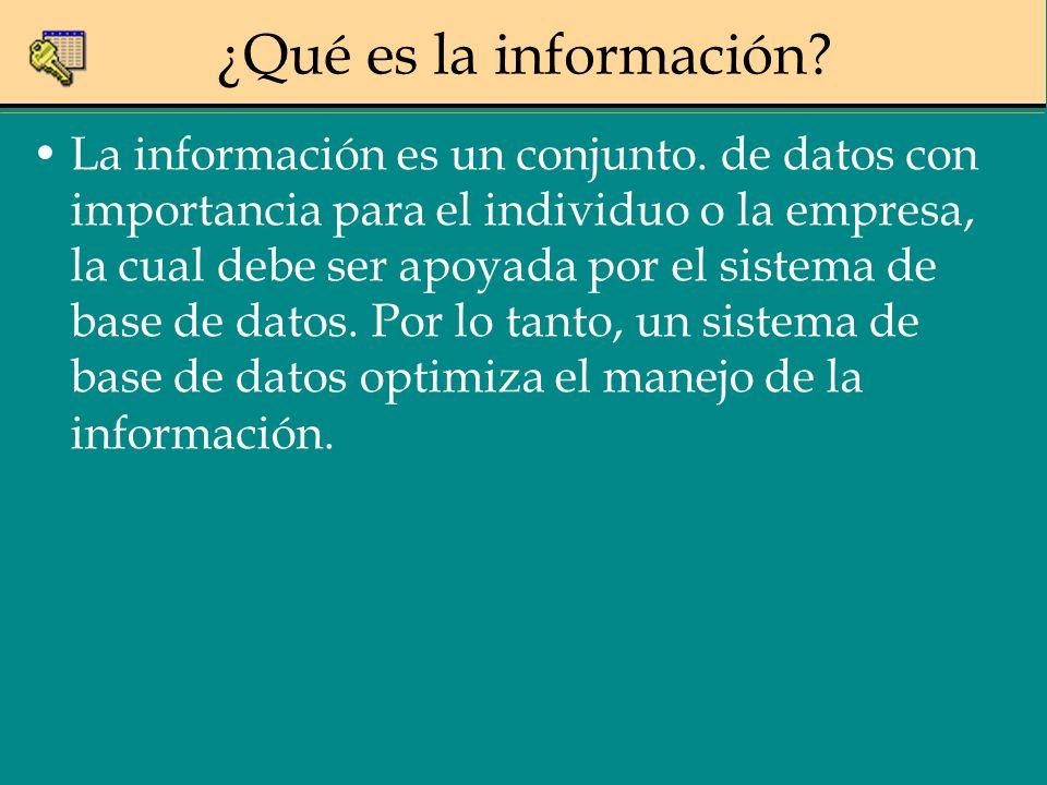 ¿Qué es la información? La información es un conjunto. de datos con importancia para el individuo o la empresa, la cual debe ser apoyada por el sistem