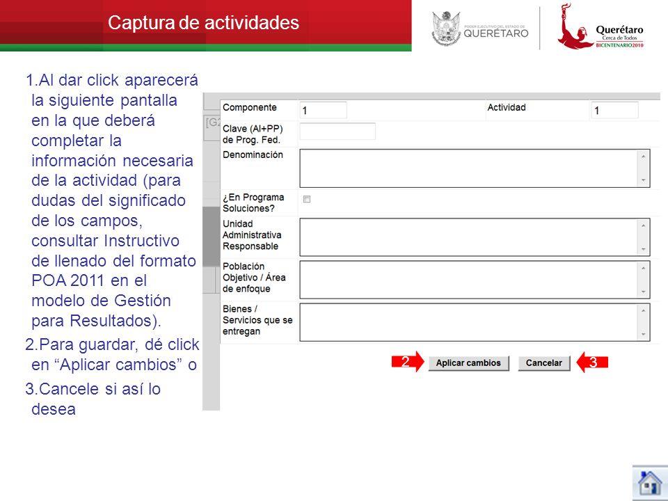 Captura de actividades 1.Al dar click aparecerá la siguiente pantalla en la que deberá completar la información necesaria de la actividad (para dudas