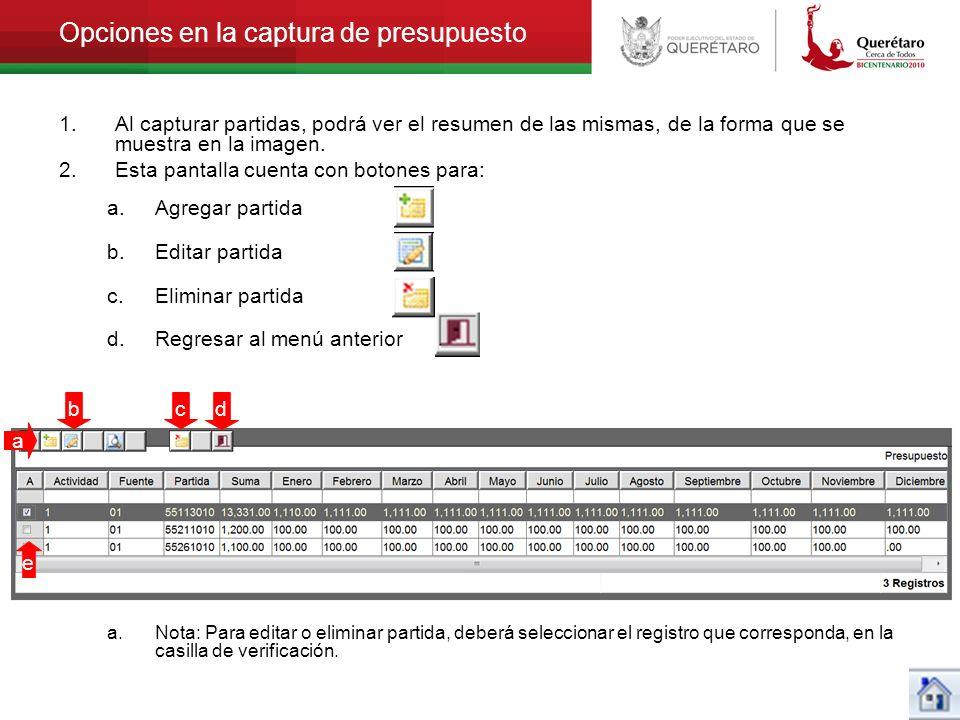 Opciones en la captura de presupuesto 1.Al capturar partidas, podrá ver el resumen de las mismas, de la forma que se muestra en la imagen. 2.Esta pant