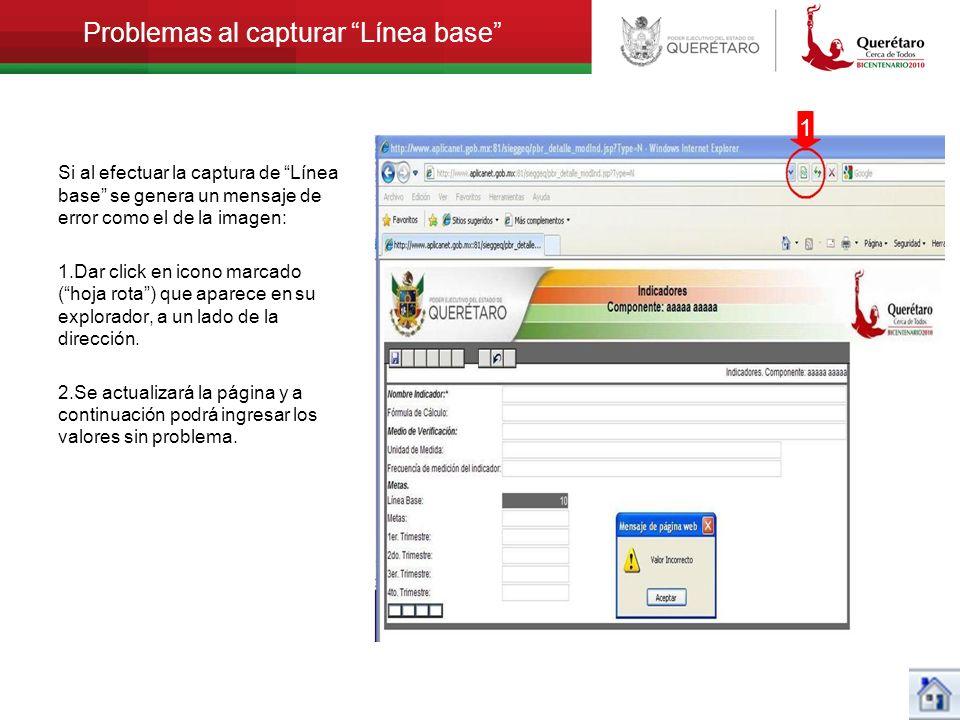 Problemas al capturar Línea base Si al efectuar la captura de Línea base se genera un mensaje de error como el de la imagen: 1.Dar click en icono marc