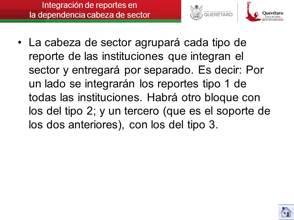 Integración de reportes en la dependencia cabeza de sector La cabeza de sector agrupará cada tipo de reporte de las instituciones que integran el sect