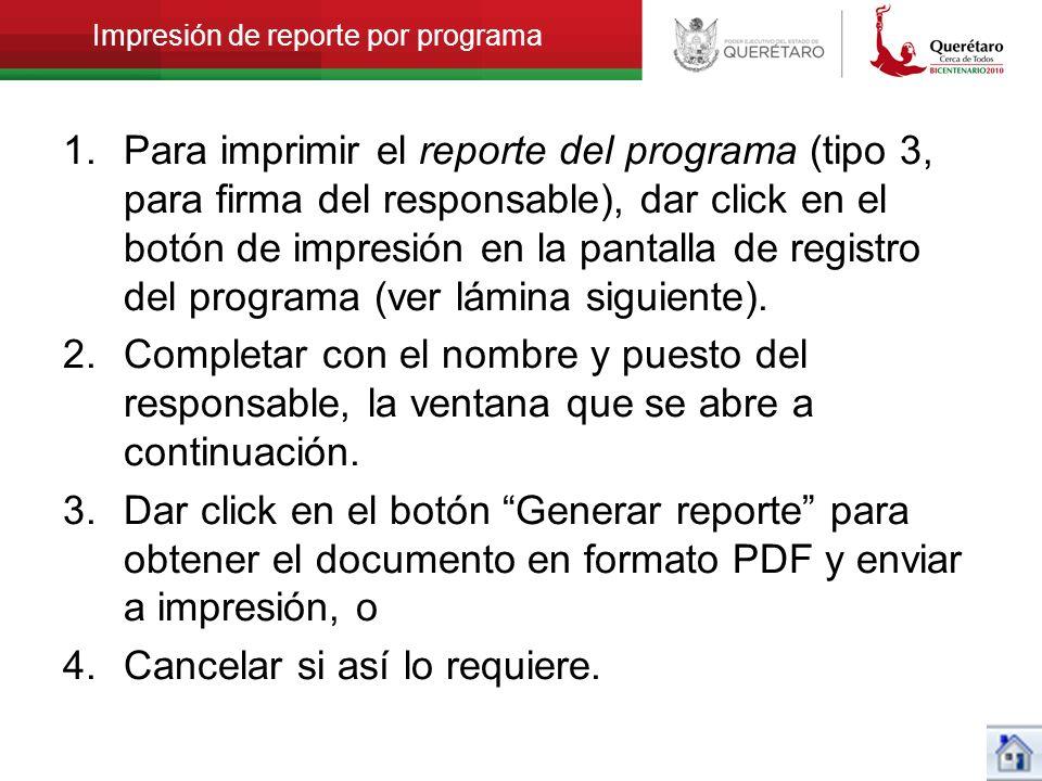 Impresión de reporte por programa 1.Para imprimir el reporte del programa (tipo 3, para firma del responsable), dar click en el botón de impresión en