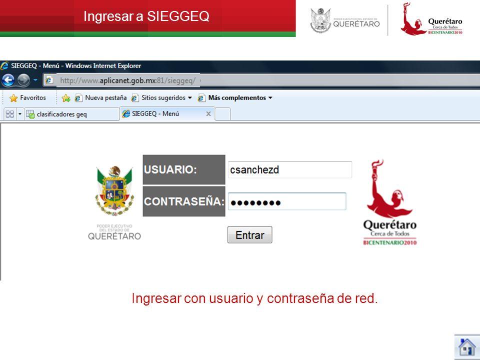 Ingresar a SIEGGEQ Ingresar con usuario y contraseña de red.